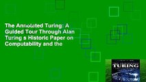 The Annotated Turing: A Guided Tour Through Alan Turing s Historic Paper on Computability and the
