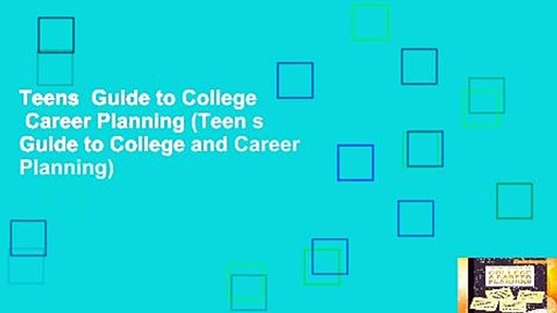 Teens Guide To College Career Planning Teen S Guide To College And Career Planning Video Dailymotion