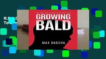 R.E.A.D Growing Bald: The True Way To Deal With Hair Loss D.O.W.N.L.O.A.D