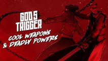 God's Trigger - Trailer 'Special Abilities'