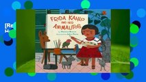 [Read] Frida Kahlo and Her Animalitos  For Trial