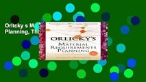 Orlicky s Material Requirements Planning, Third Edition