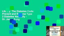 Library  The Diabetes Code: Prevent and Reverse Type 2 Diabetes Naturally - Dr. Jason Fung