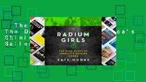 The Radium Girls: The Dark Story of America's Shining Women  Best Sellers Rank : #3