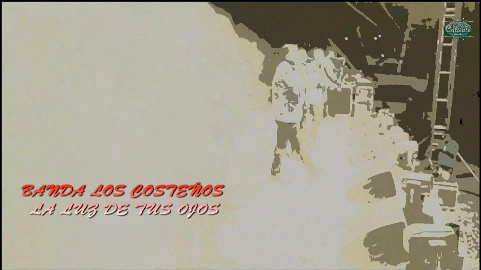 BANDA LOS COSTEÑOS - LA LUZ DE TUS OJOS - (Video Lyrics/Letra)