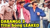 Salman Khan's Dabangg 3 Title Song LEAKED - Salman TROLLED For Dancing Skills On Sets Of 'Dabangg 3