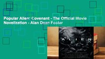 Popular Alien: Covenant - The Official Movie Novelization - Alan Dean Foster