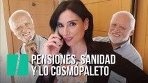 """""""Pensión, Sanidad y lo cosmopaleto"""", por Marta Flich"""