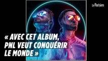 Sortie de « Deux frères » : « On sent qu'avec cet album, PNL veut conquérir le monde »