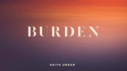 Keith Urban - Burden