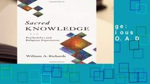 R.E.A.D Sacred Knowledge: Psychedelics and Religious Experiences D.O.W.N.L.O.A.D
