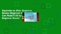 Squirrels on Skis: Beginner Books (Beginner Books(r)) (I Can Read It All by Myself Beginner Books
