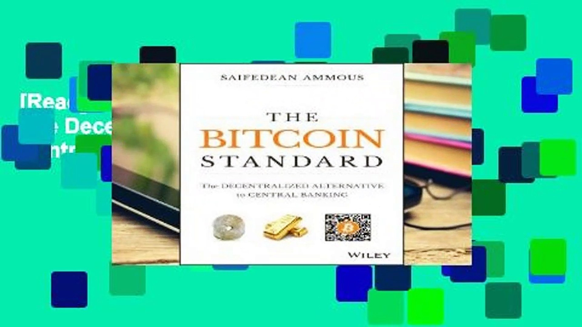 [Read] The Bitcoin Standard: The Decentralized Alternative to Central Banking  For Online