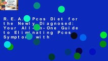 R.E.A.D Pcos Diet for the Newly Diagnosed: Your All-In-One Guide to Eliminating Pcos Symptoms with