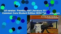 Full version  Prentice Hall Literature 2012 Common Core Student Edition W/Digital Courseware