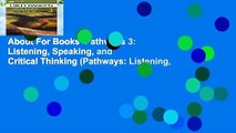 About For Books  Pathways 3: Listening, Speaking, and Critical Thinking (Pathways: Listening,