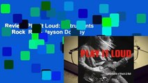 Review  Play It Loud: Instruments of Rock  Roll - Jayson Dobney