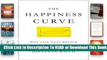 Online The Happiness Curve: Why Life Gets Better After 50  For Kindle