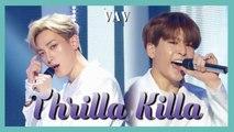 [HOT] VAV - Thrilla Killa,  브이에이브이 - Thrilla Killa  Show Music core 20190406