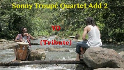 Sonny Troupé Quartet Add 2 Ft. Sonny Troupé - Yo - Tribute