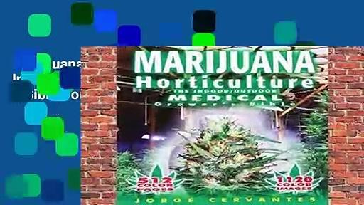 Marijuana Horticulture: The Indoor/outdoor Medical Grower s Bible Complete