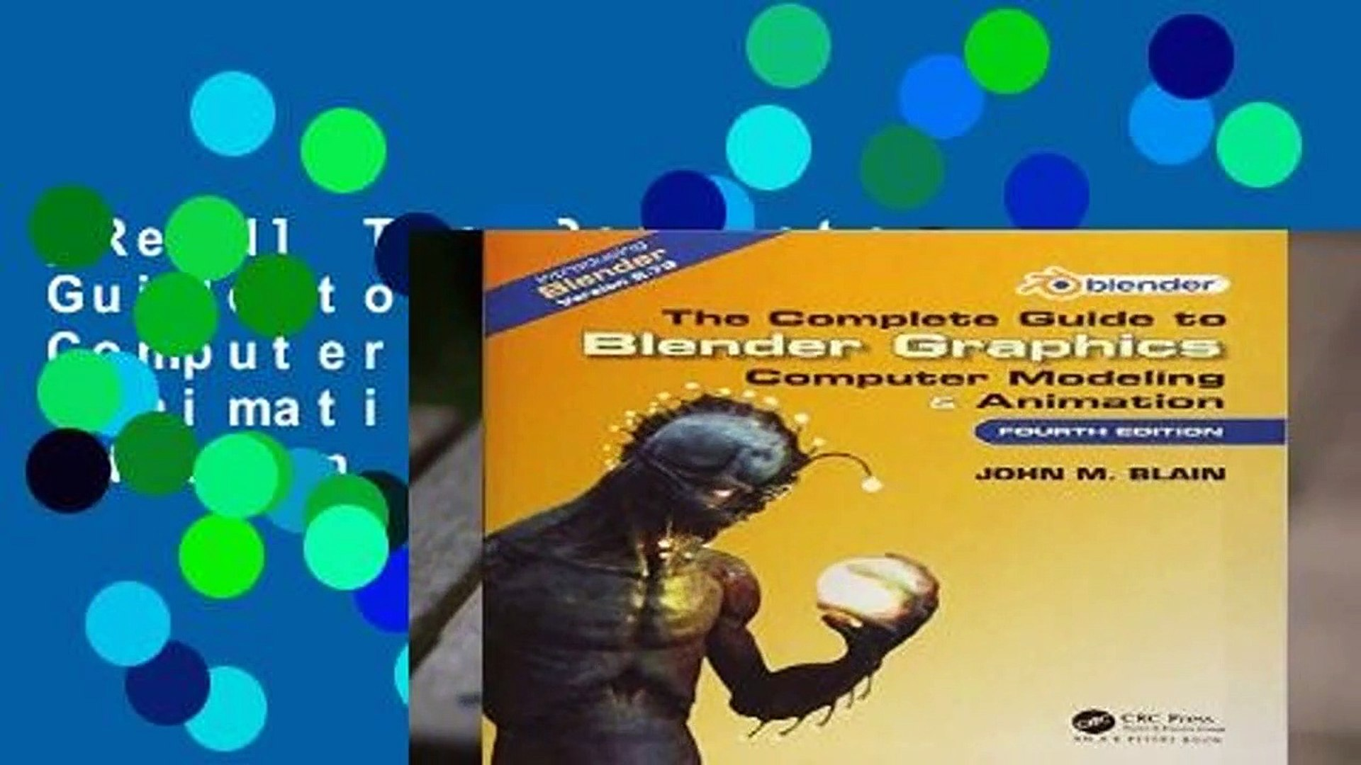 [Read] The Complete Guide to Blender Graphics: Computer Modeling Animation,  Fourth Edition For