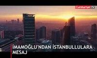Ekrem İmamoğlu'ndan İstanbullulara mesaj