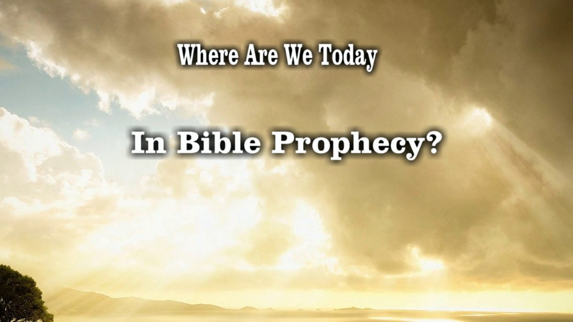Where Are We In Bible Prophecy {Bible study Tips} 2019