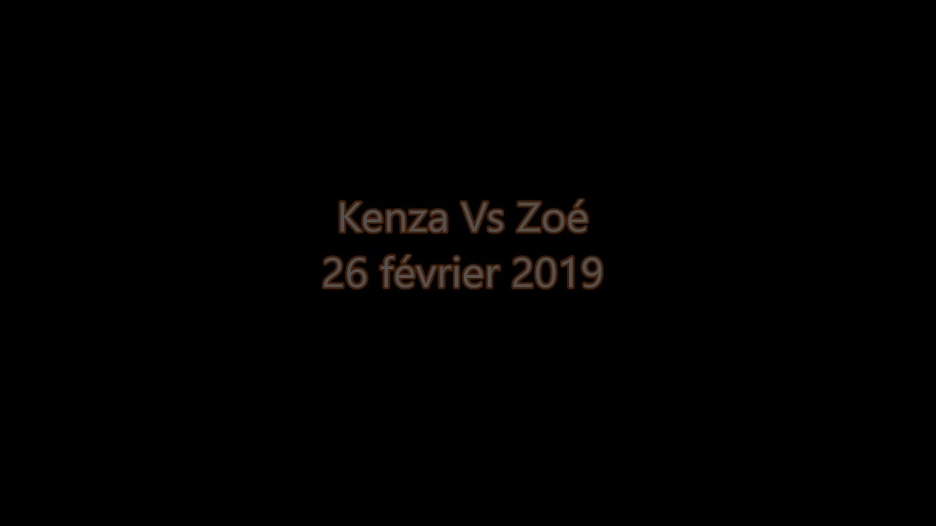 kenza vs zoe 26 fevrier 2019