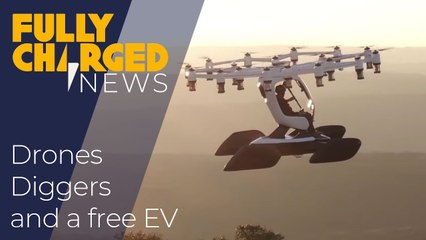 Diggers, Drones and a Free EV _ Fully Charged News