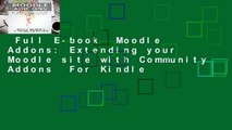 Full E-book  Moodle Addons: Extending your Moodle site with Community Addons  For Kindle