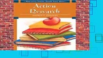 R.E.A.D What Every Teacher Should Know About Action Research (What Every Teacher Should Know about