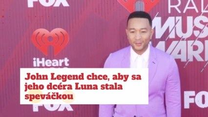 John Legend chce, aby sa jeho dcéra Luna stala speváčkou
