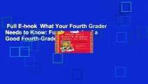 Full E-book  What Your Fourth Grader Needs to Know  Fundamentals of a Good Fourth-Grade Education