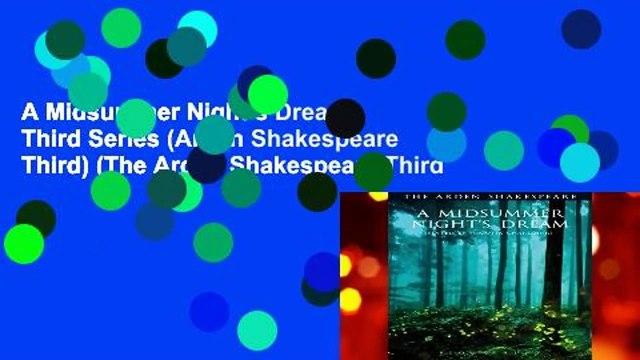 A Midsummer Night s Dream: Third Series (Arden Shakespeare Third) (The Arden Shakespeare Third