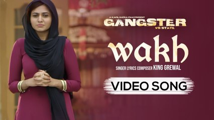 Wakh   King Grewal   Mantej Maan, Sunakshi Sharma   Kapil Batra   GANGSTER vs STATE   17th May