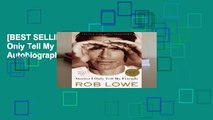 [BEST SELLING]  Stories I Only Tell My Friends: An Autobiography by Rob Lowe