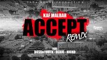 Kaf Malbar Ft. Deric, Boss&Youth, Nicko - Accept (Remix) - #AnFouPaMalStaya - 04/19 (Clip Officiel)