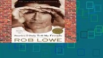 [MOST WISHED]  Stories I Only Tell My Friends: An Autobiography by Rob Lowe