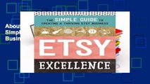 About For Books  Etsy Excellence: The Simple Guide to Creating a Thriving Etsy Business  For Kindle