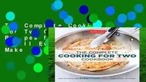 The Complete Cooking for Two Cookbook: 650 Recipes for Everything You ll Ever Want to Make