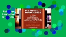 Full version  Perfect Phrases for Law School Acceptance (Perfect Phrases Series) Complete