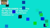 [NEW RELEASES]  Instant Pot for Two Cookbook: Easy and Healthy Instant Pot Recipes Cookbook for