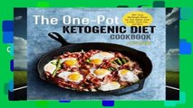The One Pot Ketogenic Diet Cookbook: 100+ Easy Weeknight Meals for Your Skillet, Slow Cooker,