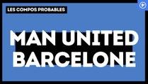Manchester United - Barça : les compositions probables