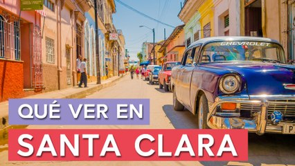 Qué ver en Santa Clara    10 Lugares imprescindibles