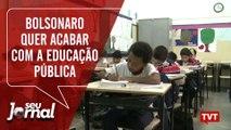 Governo Bolsonaro quer acabar com educação pública