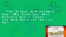The Global Achievement Gap: Why Even Our Best Schools Don t Teach the New Survival Skills Our