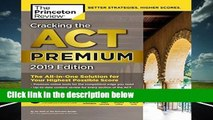 Full E-book  Cracking the ACT Premium Edition with 8 Practice Tests, 2019: 8 Practice Tests +
