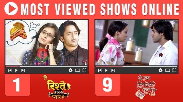 Yeh Un Dinon Ki Baat Hai Drops, Yeh Rishtey Hai Pyaar Ke Tops Online TRP Charts   Online TRP Toppers